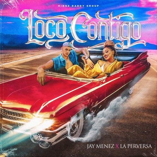 Loco Contigo (feat. La Perversa)