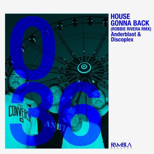 House Gonna Back
