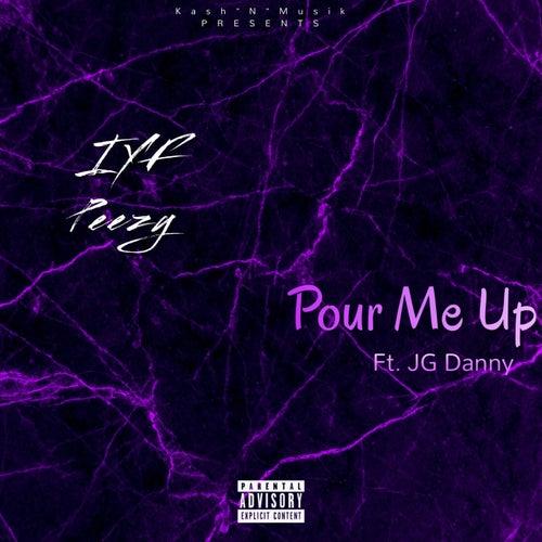 Pour Me Up (feat. JG Danny)