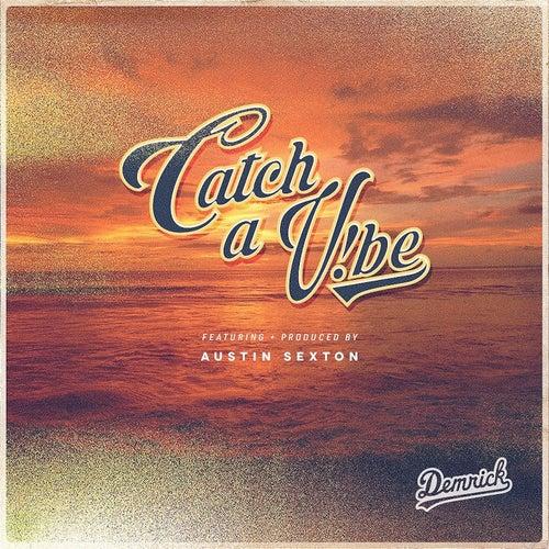 Catch a V!be (feat. Austin Sexton)