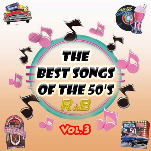 The Best Songs of the 50's - R&b, Vol. 3