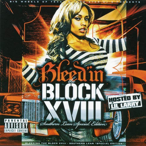Bleed'in The Block Xviii (Southern Lean Special Edition)