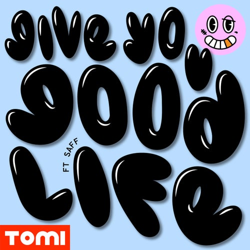Give You Good Life (feat. Saff)
