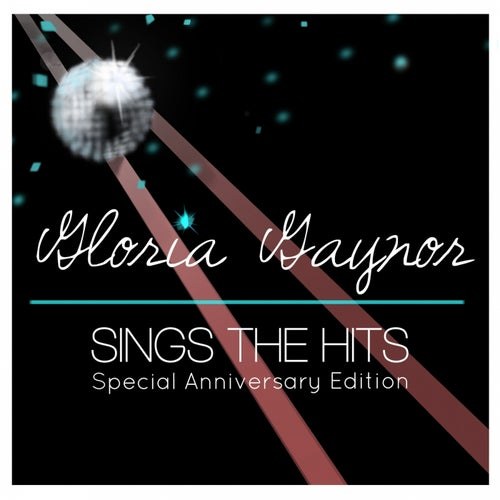 Gloria Gaynor Sings the Hits (Special Anniversary Edition)