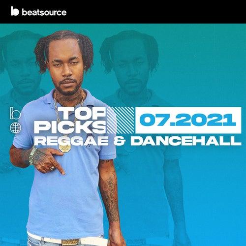 Reggae & Dancehall Top Picks July 2021 playlist