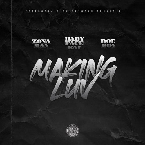 Making Luv to it (feat. Babyface Ray, Doe Boy)