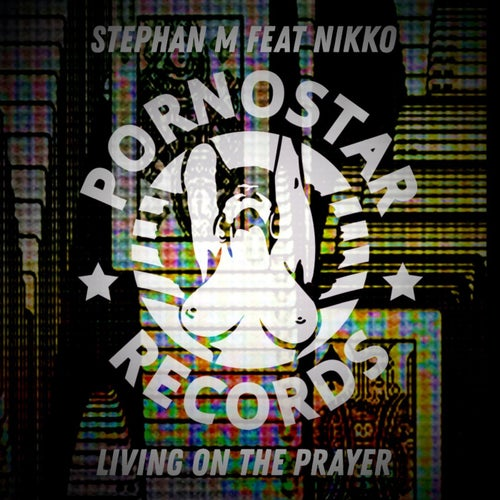 Stephan M Feat Nikko - Living On The Prayer