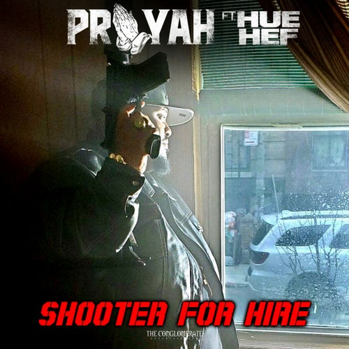 Shooter For Hire (feat. Hue Hef)