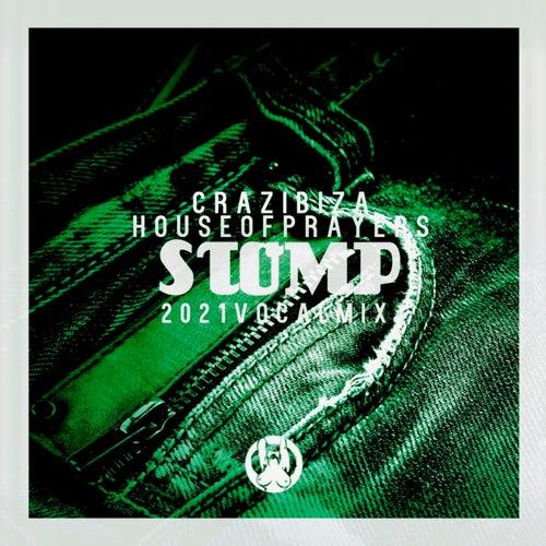Crazibiza, House Of Prayers - Stomp ( 2021 Vocal Mix )