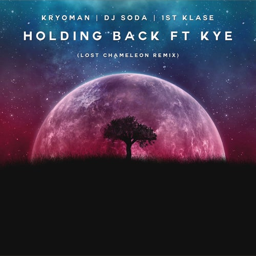 Holding Back (feat. KYE) [Lost Chameleon Remix]