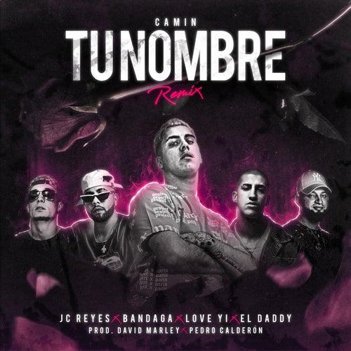 Tu Nombre (feat. JC Reyes, El Daddy)