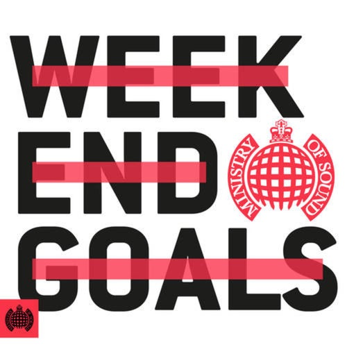 Weekend Goals - Ministry of Sound