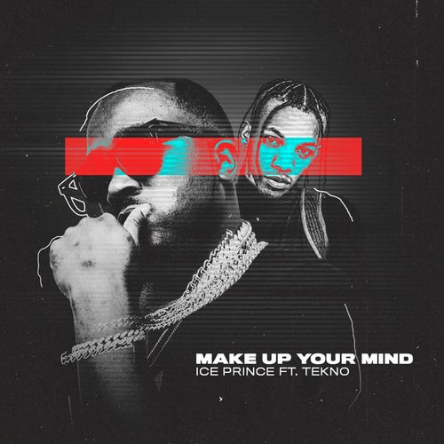 Make Up Your Mind (feat. Tekno)