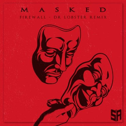 Masked (Dr. Lobster Remix)