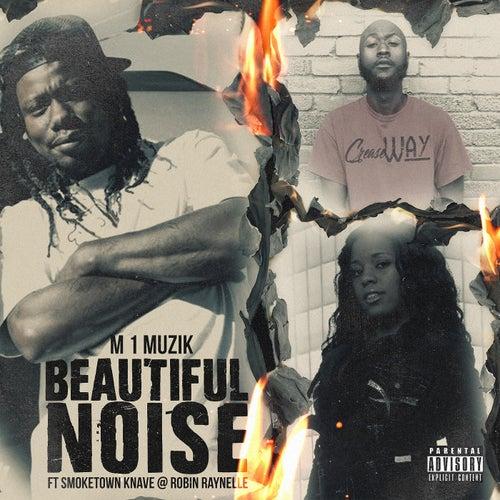 BEAUTIFUL NOISE (feat. STARLITO & SMOKETOWN KNAVE)
