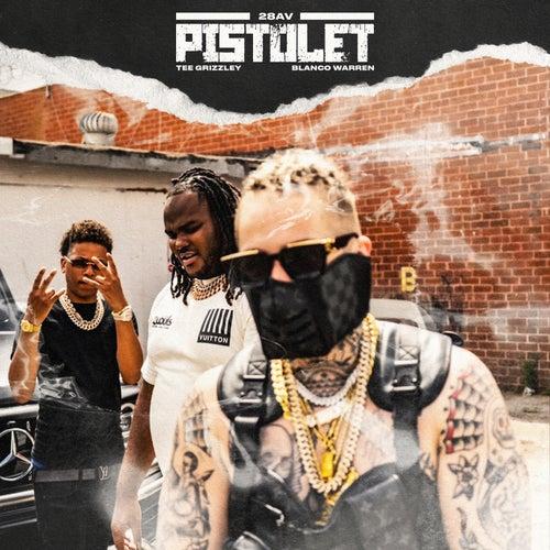 Pistolet (feat. Tee Grizzley & Blanco Warren)