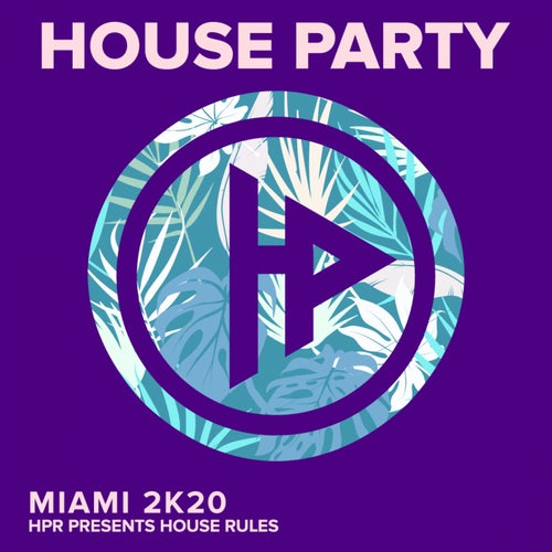 House Rules Miami 2K20