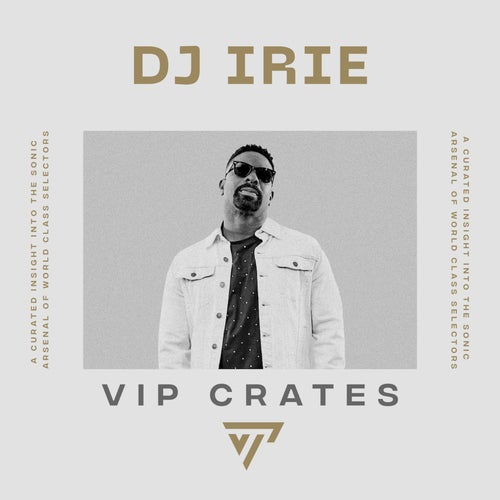 DJ Irie - VIP Crates playlist