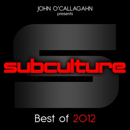 John O'Callaghan presents Subculture - Best Of 2012