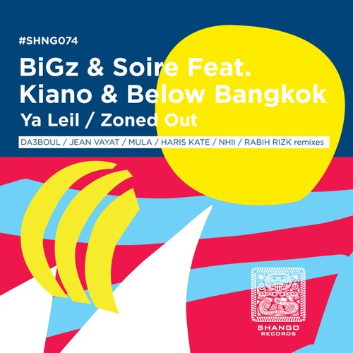 Ya Leil/Zoned Out (feat. Kiano & Below Bagkok)