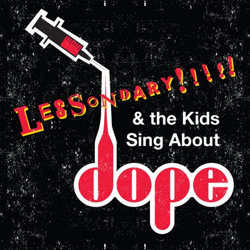 Lessondary & The Kids Sing About Dope (feat. Tanya Morgan, Rob Cave & Elucid)