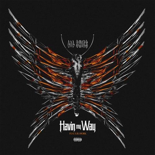 Havin My Way (feat. Lil Durk)