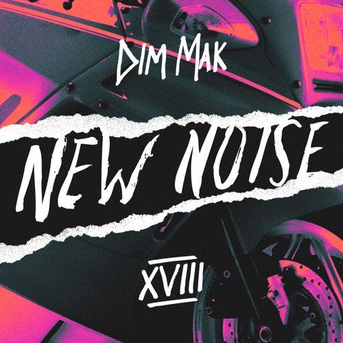 Dim Mak Presents New Noise, Vol. 18