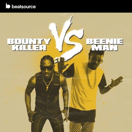 Bounty Killer vs Beenie Man playlist