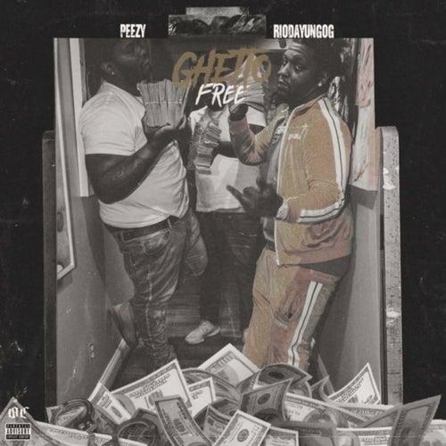 Ghetto Free (feat. Peezy)