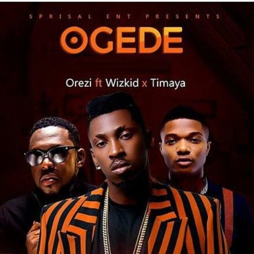 Ogede  (feat. Wizkid & Timaya)