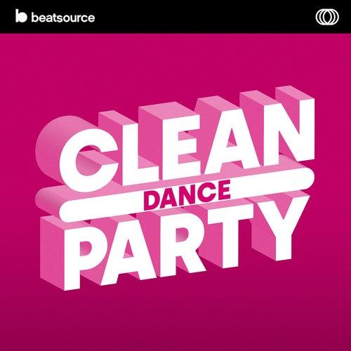 Clean Dance Party playlist