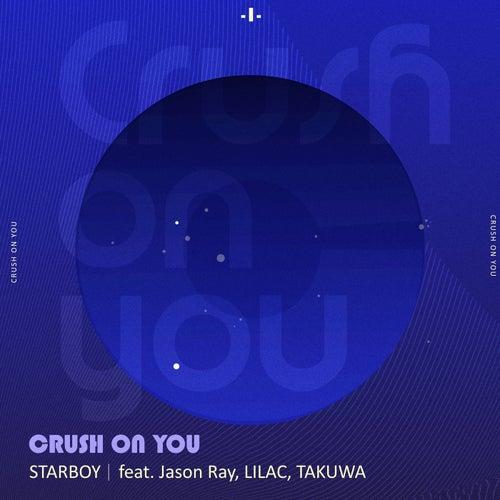Crush On You (feat. Jason Ray, LILAC & TAKUWA)