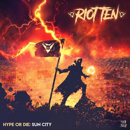 Hype Or Die: Sun City EP