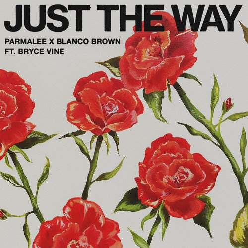 Just the Way (feat. Bryce Vine)