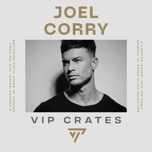 Joel Corry - VIP Crates playlist