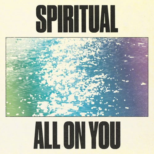 Spiritual / All On You
