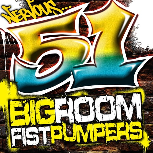 51 Big Room Fist Pumpers (feat. Mque)