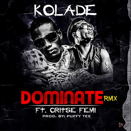 Dominate (feat. Oritse Femi)