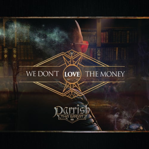 We Don't Love The Money