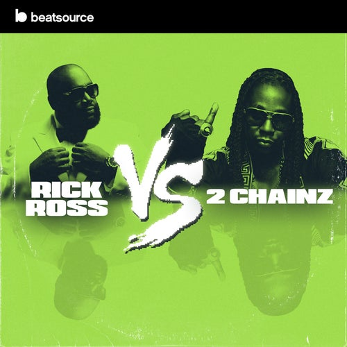 Rick Ross vs 2 Chainz playlist