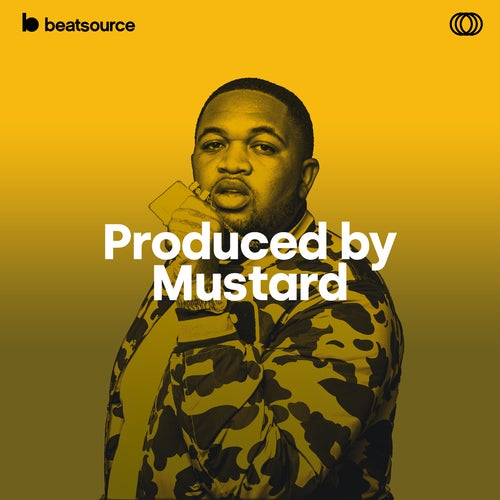 Produced by Mustard playlist