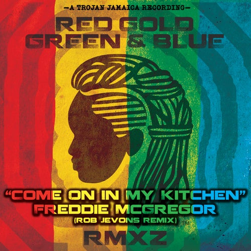 Come on In My Kitchen (Rob Jevons Remix)