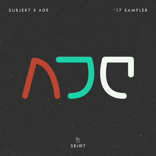 Subjekt X ADE '17 Sampler