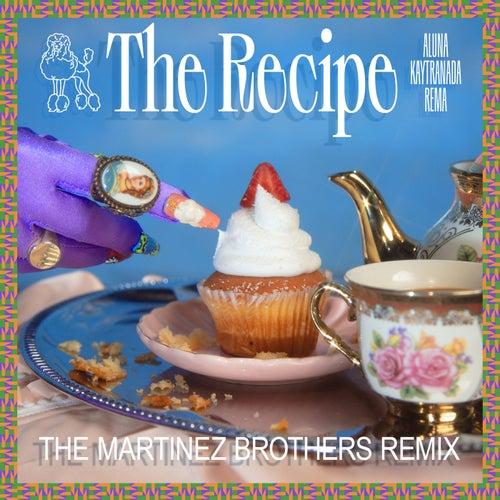 The Recipe (prod. by KAYTRANADA) (feat. Rema) [The Martinez Brothers Remix]