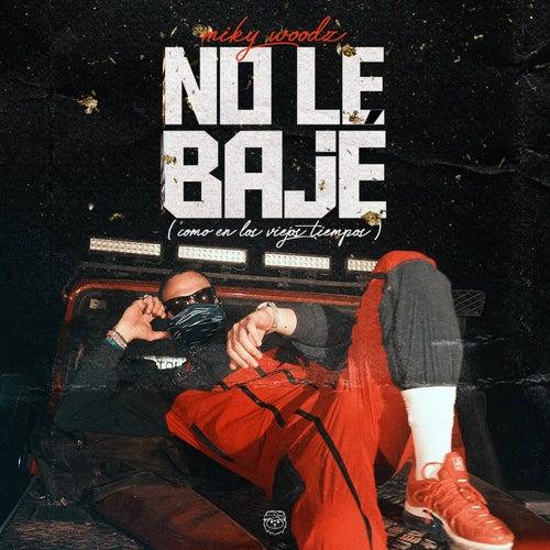 No Le Baje (Como en los Viejos Tiempos)