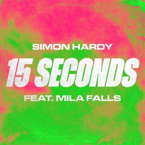 15 Seconds (feat. Mila Falls)