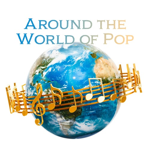 Around the World of Pop