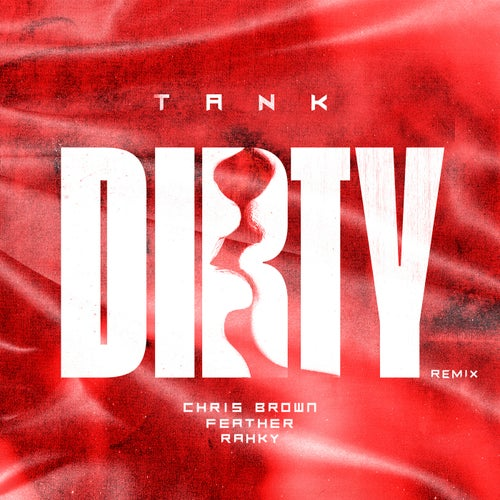 Dirty (Remix) [feat. Chris Brown, Feather & Rahky]