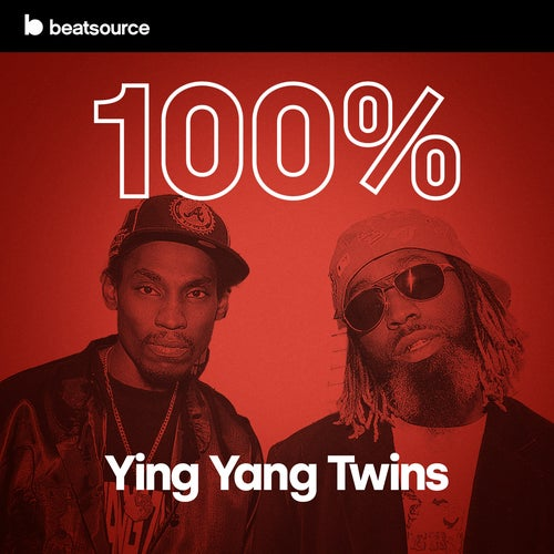 100% Ying Yang Twins playlist
