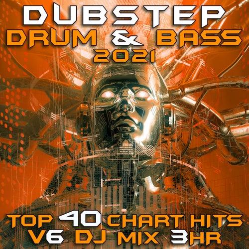 Dubstep Drum & Bass 2021 Top 40 Chart Hits, Vol. 6 DJ Mix 3Hr
